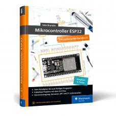 Mikrocontroller ESP32 das umfassende Handbuch von Udo Brandes