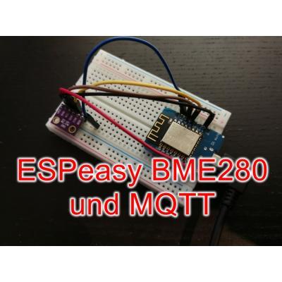 ESPEasy BME280 und MQTT